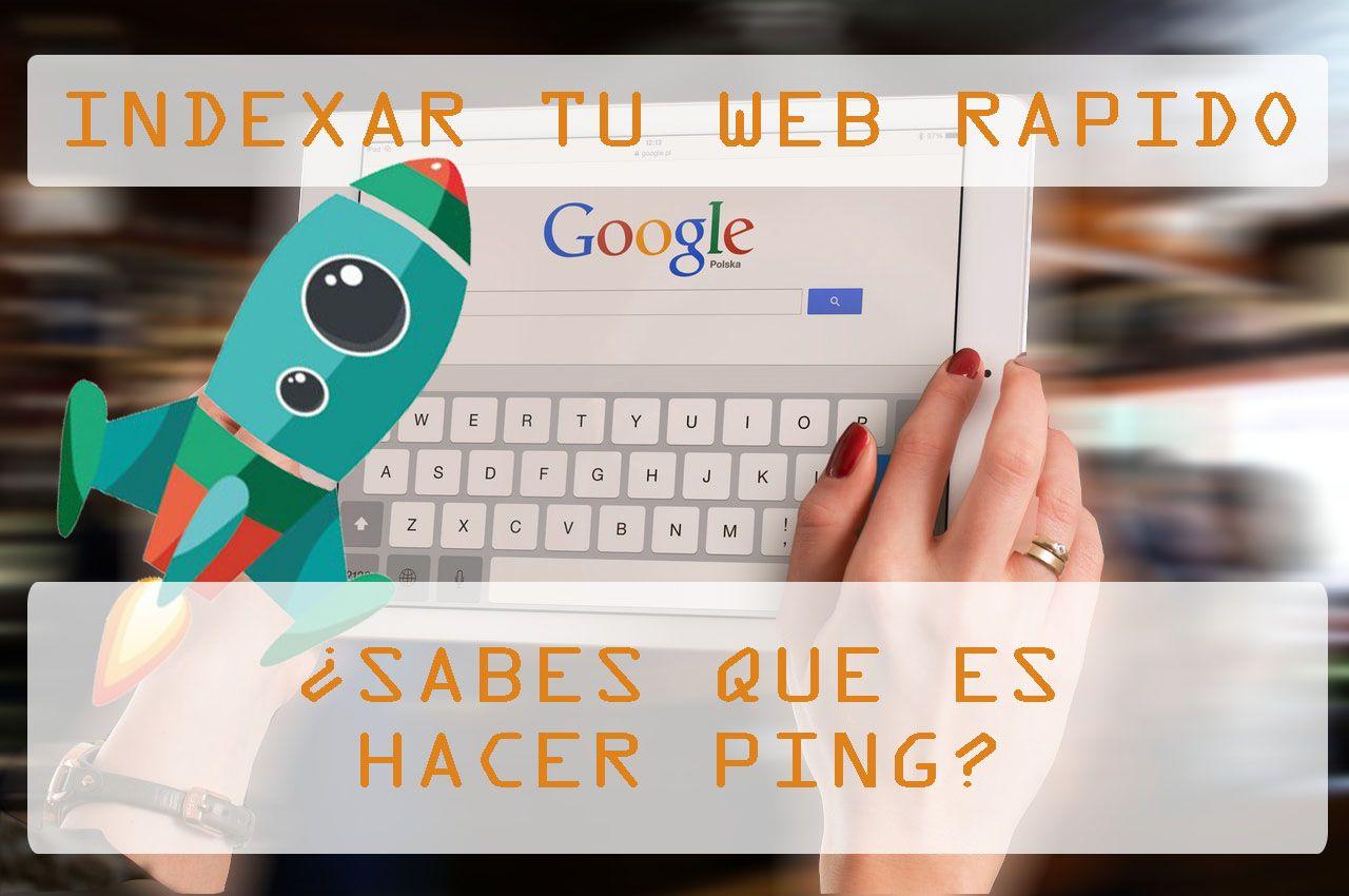indexar web rapido google hacer ping