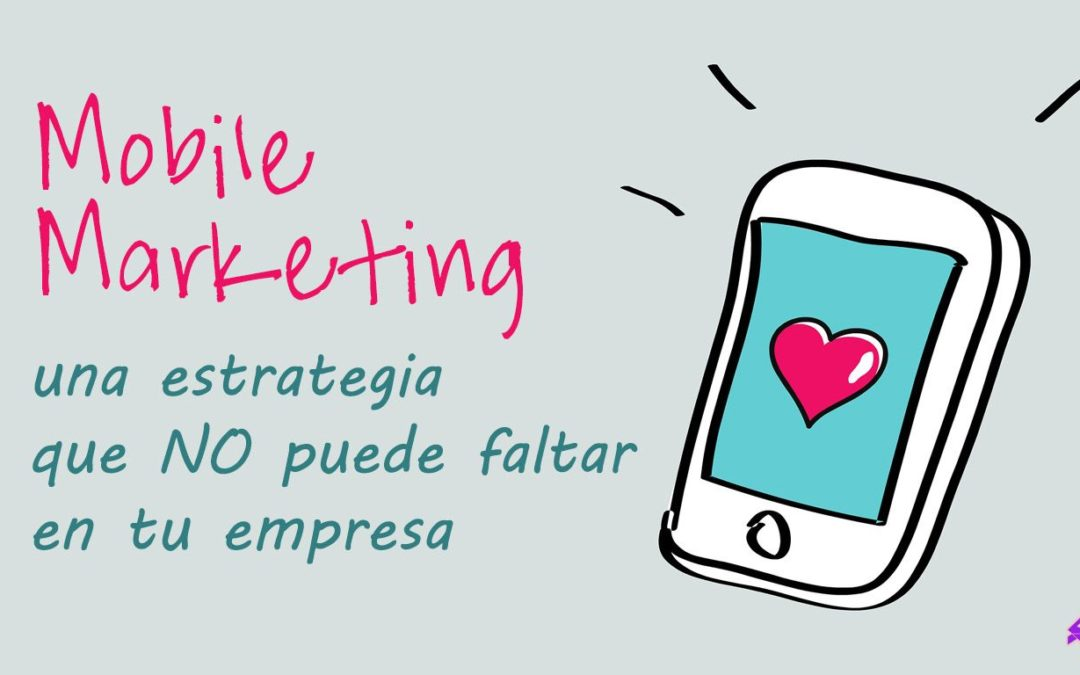 Móvil Marketing ⚠️ estrategia imprescindible