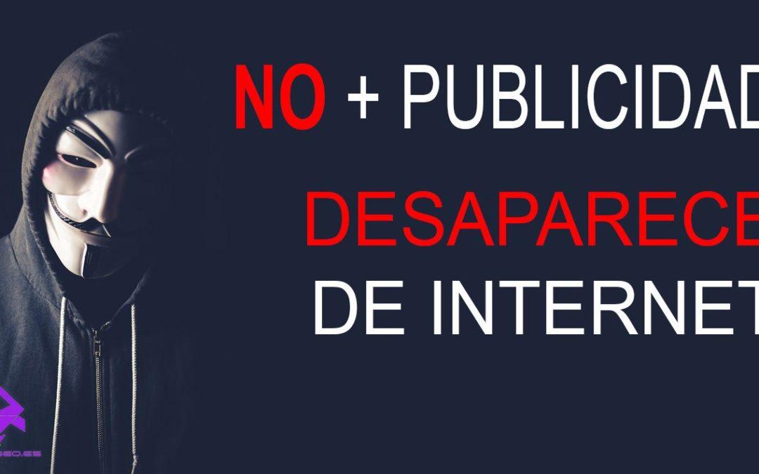 NO + PUBLICIDAD – Aprende a desaparecer de Internet