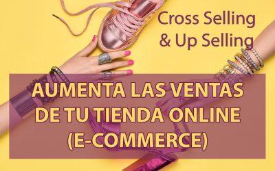 Cross Selling y Up Selling para aumentar las ventas de tu tienda online