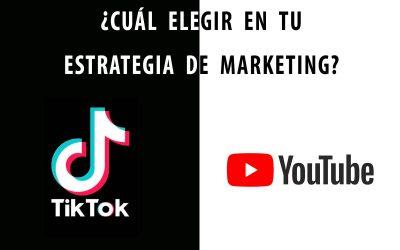 TikTok o Youtube, cual elegir para tu estrategia de marketing
